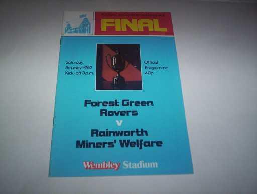 MISC FINALS » 1982 FOREST GREEN ROVERS V RAINWORTH MINERS WELFARE VASE FINAL