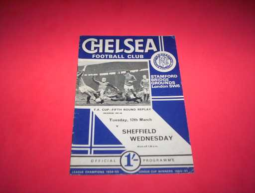 LEAGUE 1960s » 1967/68 CHELSEA V SHEFFIELD WEDNESDAY FA CUP REP