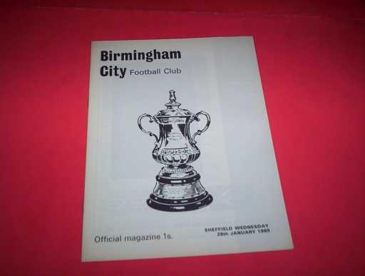 LEAGUE 1960s » 1968/69 BIRMINGHAM V SHEFFIELD WEDNESDAY FA CUP REP