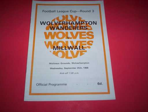 LEAGUE 1960s » 1968/69 WOLVES V MILLWALL LEAGUE CUP