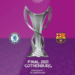 2021 CHELSEA v BARCELONA LADIES CHAMPIONS LEAGUE FINAL – (FREE POST)